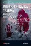 Interpersonalna trauma. Mechanizmy i konsekwencje
